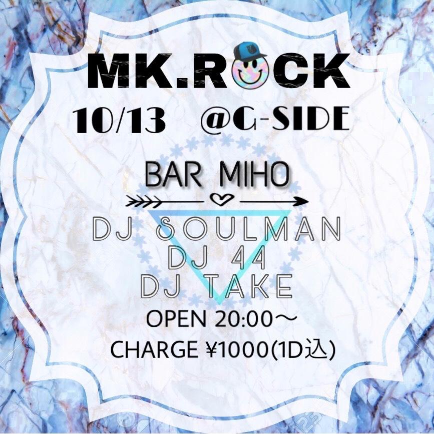 10月13日土曜日 MK ROCK
