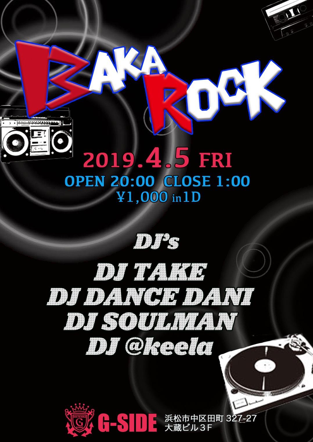 4月5日金曜日 BAKA ROCK vol.1