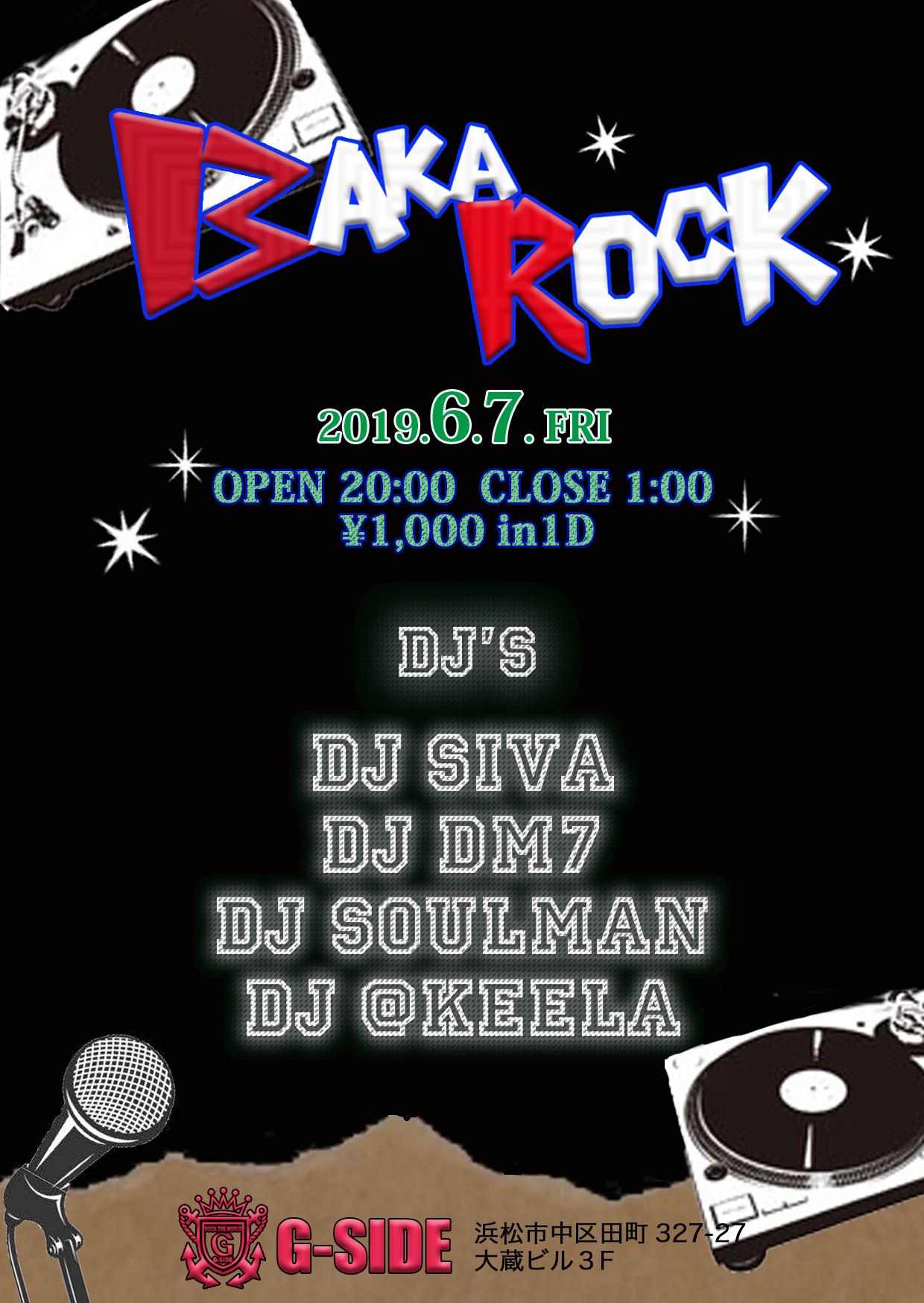 6月7日金曜日 BAKA ROCK