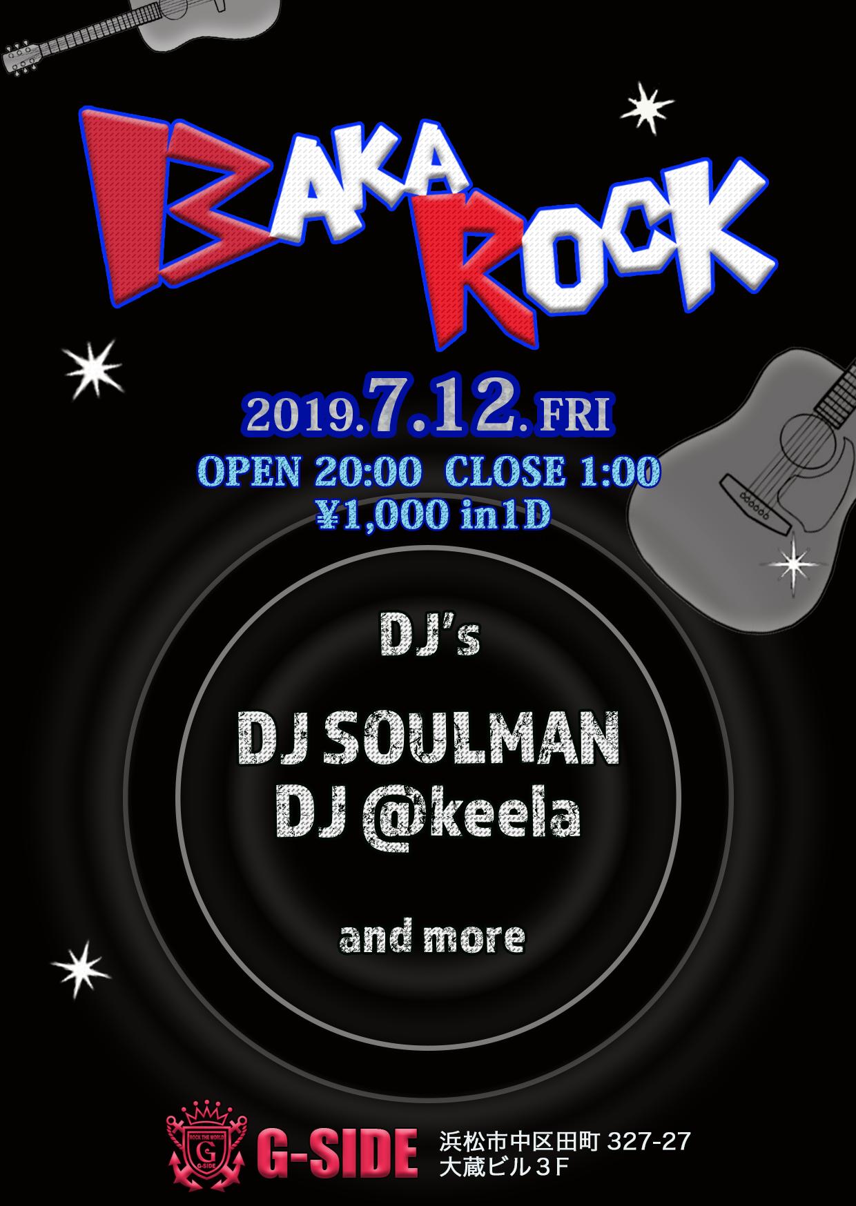 7月12日金曜日 BAKA ROCK